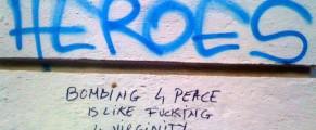 Bombing 4 peace is like fucking 4 virginity